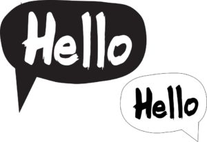 "Two speech bubbles say ""Hello."" One is larger with a black background, and one is smaller with a white background."