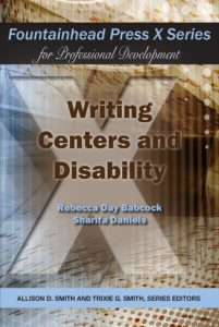 The cover of Writing Centers and Disability, edited by Rebecca Day Babcock and Sharifa Daniels (2017).